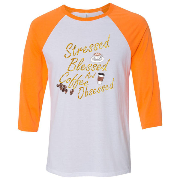 Stressed, Blessed, Obsessed Unisex Three-Quarter Sleeve Baseball T-Shirt