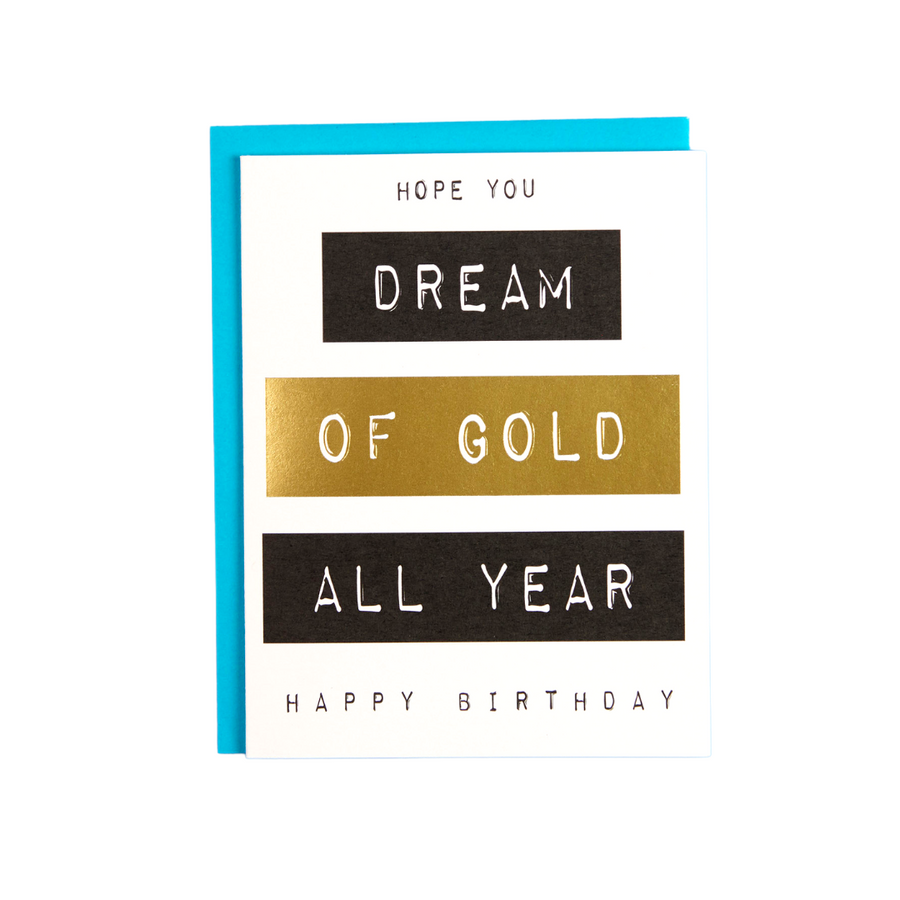 Happy Birthday Dream of Gold, Golden Birthday Card