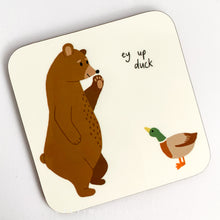 Load image into Gallery viewer, Ey Up Duck Bear and Duck Illustration Coaster