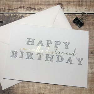 Gold Foil Happy Socially Distanced Birthday Card