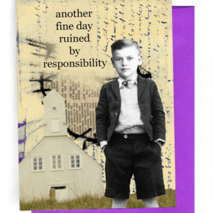 "GREETING CARD, BRIGHT PURPLE ENVELOPE. | BACKGROUND: HANDWRITING/NEWSPRINT/WHITE, STEEPLED CHURCH ON PALE TAN COLORING/WITH GRASS IN FRONT | YOUNG BOY/SHORT HAIR/LONG-SLEEVED, WHITE SHIRT/TIE/LONG-SLEEVED DARK, OPENED JACKET/DARK, BUTTON-CLOSED SHORTS/HANDS IN POCKETS OF SHORTS | OUTSIDE: ""ANOTHER DAY RUINED BY RESPONSIBILITY.""/INSIDE: ""…DAMMIT."""