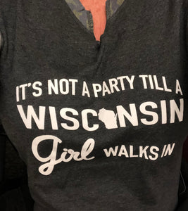 It's not a party till a Wisconsin girl walks in Long Sleeve T-shirt