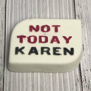 Not Today Karen Vacuum Form Molds