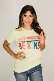 Be Anything, Be Kind Tee