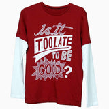 Premium Cotton Too late to be Good full sleeves boys Tshirt