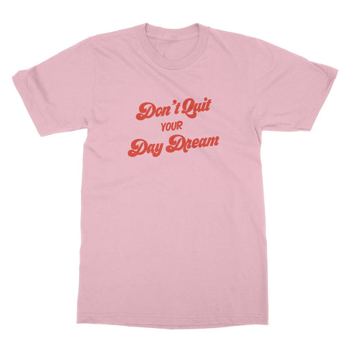 Don't Quit Your Day Dream Softstyle T-Shirt