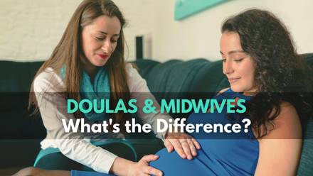 Doulas and Midwives: What's the Difference?