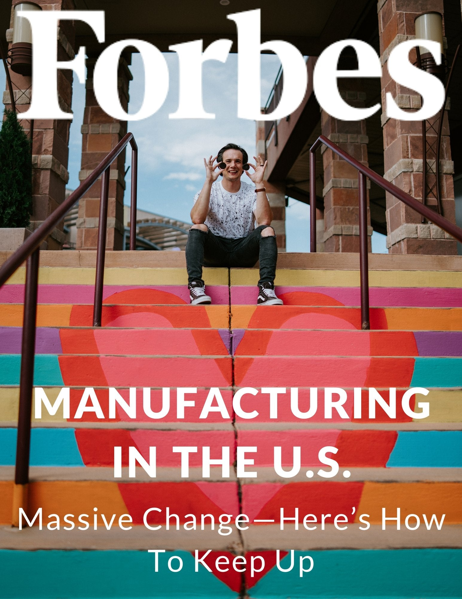 Forbes Business Journal | Manufacturing in the US Landscape