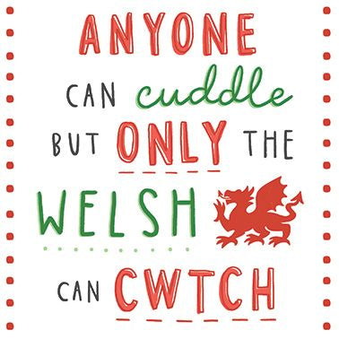 Anyone can Cuddle but only the Welsh can Cwtch Card