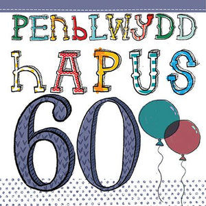 Sixtieth Welsh language birthday card with 60 and Penblydd Hapus
