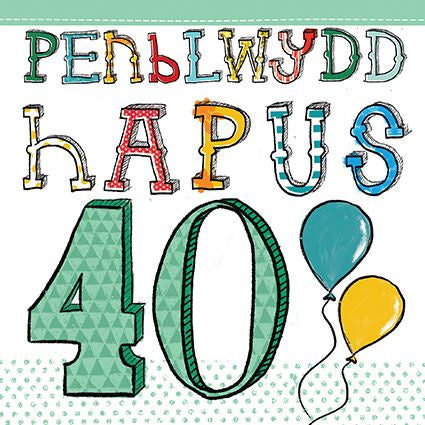 Age 40 Birthday Welsh Card