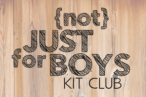 {Not} Just for Boys Kit Club
