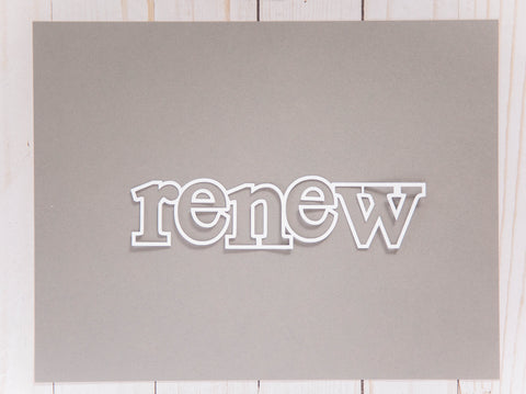"""Renew"" Cardstock Cut"