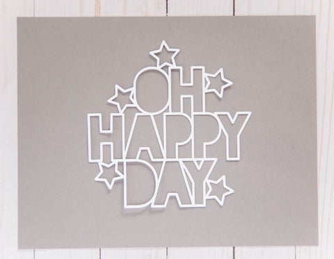 """Oh Happy Day"" Cardstock Cut"
