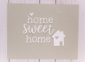 """Home Sweet Home"" Cardstock Cut"