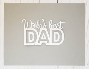 """World's Best Dad/dy"" Cardstock Cut"
