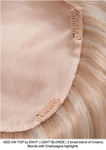 ADD-ON TOP by ENVY | LIGHT BLONDE | 2 toned blend of Creamy Blonde with Champagne highlights