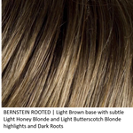 BERNSTEIN ROOTED | Light Brown base with subtle Light Honey Blonde and Light Butterscotch Blonde highlights and Dark