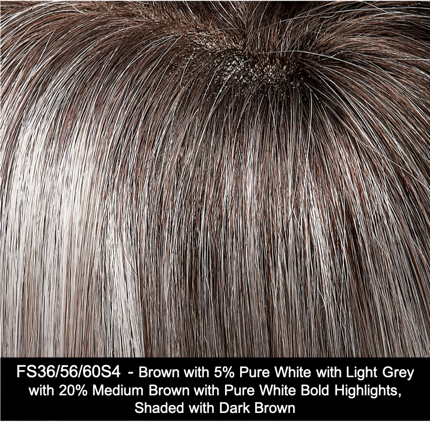 FS36/56/60S4 | Brown with 5% Pure White with Light Grey with 20% Medium Brown with Pure White Bold Highlights. Shaded with Dark Brown