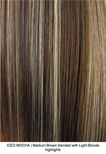 ICED MOCHA | Medium Brown blended with Light Blonde highlights