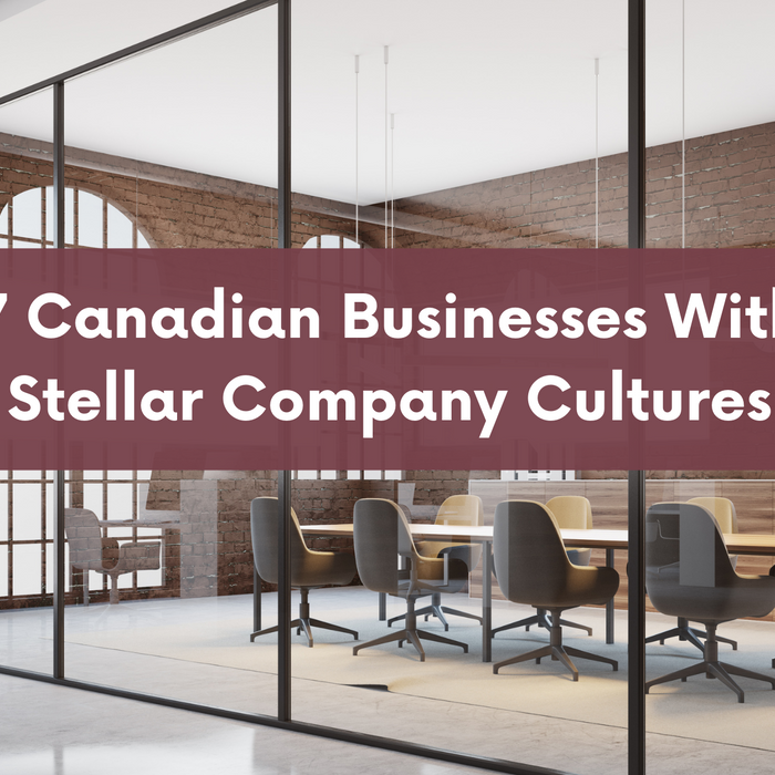 7 Canadian Businesses With Stellar Company Cultures