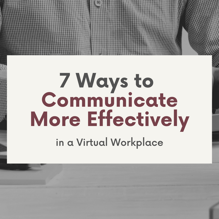 learn how to Communicate More Effectively in the Virtual Workspace