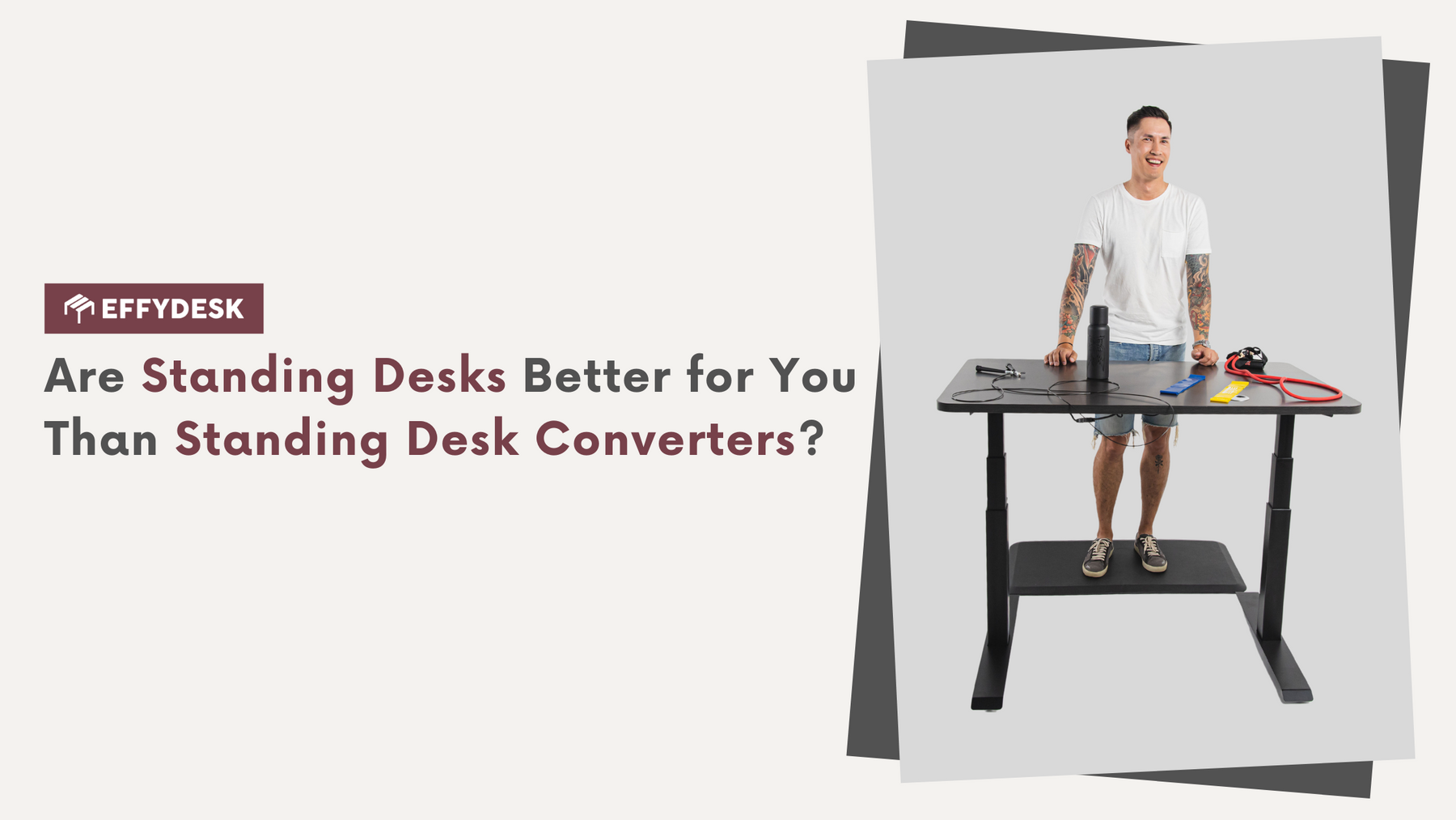 understand how standing desks are better than standing converter