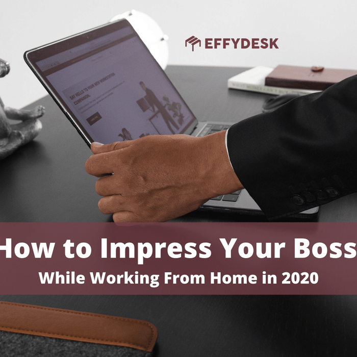 How to Impress Your Boss While Working From Home in 2020