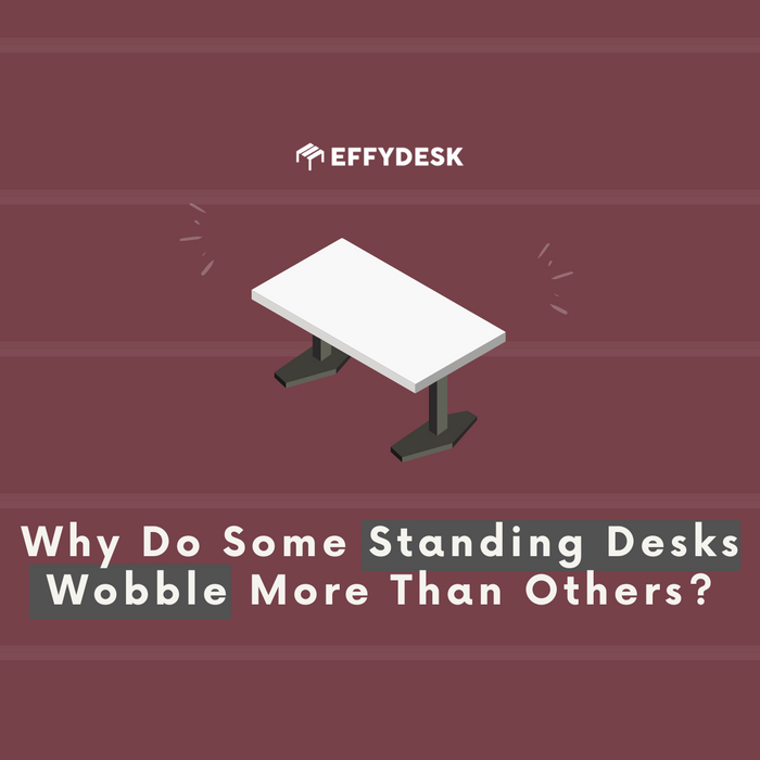 Why Do Some Standing Desks Wobble More Than Others?