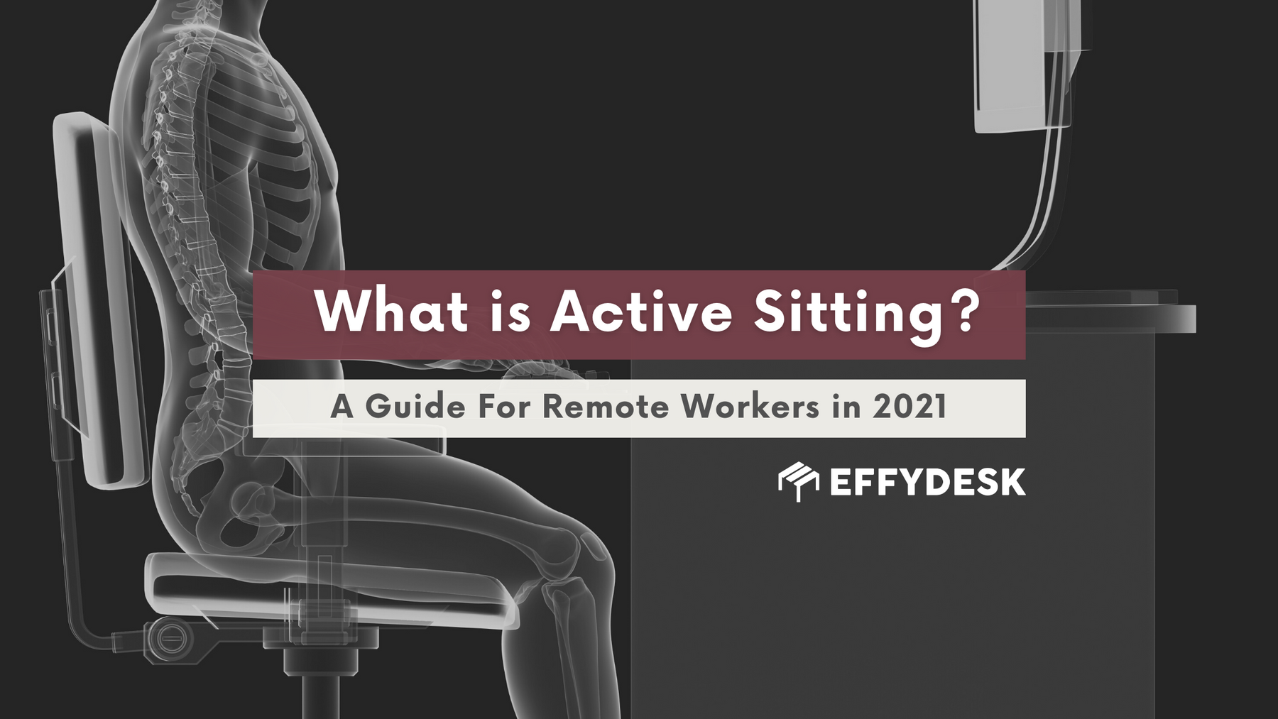 Learn about active sitting and how standing desk can help you