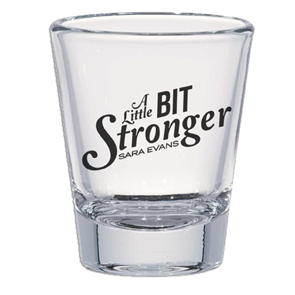 A Little Bit Stronger Shot Glass