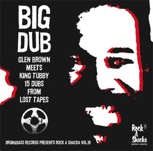 GLEN BROWN & KING TUBBY [Big Dub: 15 Dubs From Lost Tapes]
