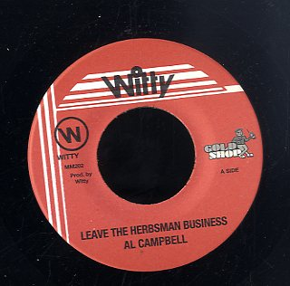 AL CAMPBELL [Leave The Herbsman Business]