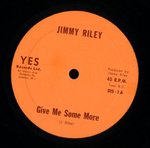 JIMMY RILEY [Give Me Some More / Complain]
