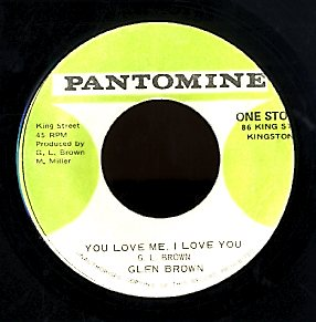 GLEN BROWN  [You Love Me I Love You]