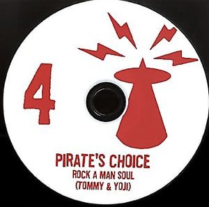 PIRATES CHOICE [Pt4 Rock A Man Soul ( Tommy & Youji )]