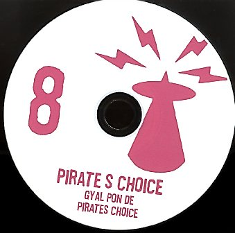 PIRATES CHOICE [Pt8 gal Pon De Pirates Choice]