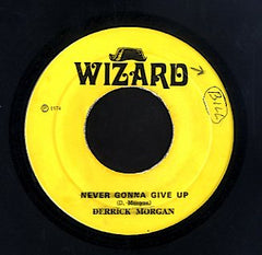 DERRICK MORGAN [Never Gonna Give Up / A No Duppy]