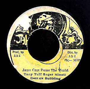 TONY TUFF . SUGAR MINOTT . DERRICK BUBBLING [Just Can't Please The World]