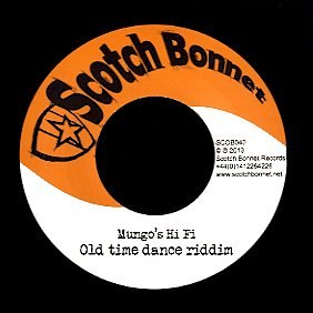 MUNGO'S HI FI FT. LADY ANN / MUNGO'S HI FI  [Sound Get A Beating / Old Time Dance Riddim]