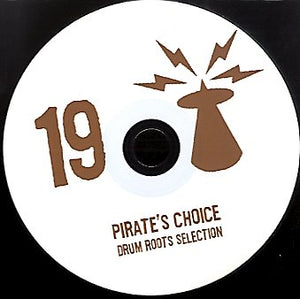 PIRATES CHOICE [Pt19 Drum Roots Selection]