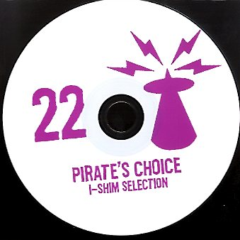 PIRATES CHOICE [Pt22 I-Shim Selection]