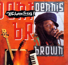DENNIS BROWN [Blazing ! ]