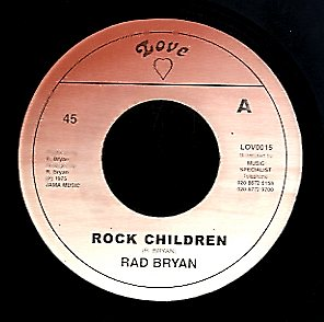 RAD BRYAN / SKIN FLESH & BONES [Rock Children / Rock Version]