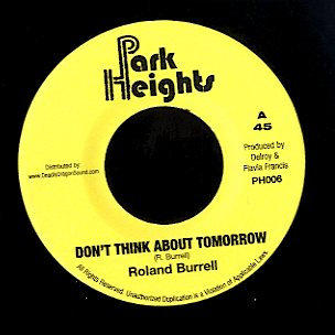 ROLAND BURRELL [Don't Think About Tomorrow]