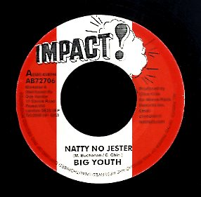BIG YOUTH / CHICAGO STEVE [Natty No Jester / Last Of The Jestering]