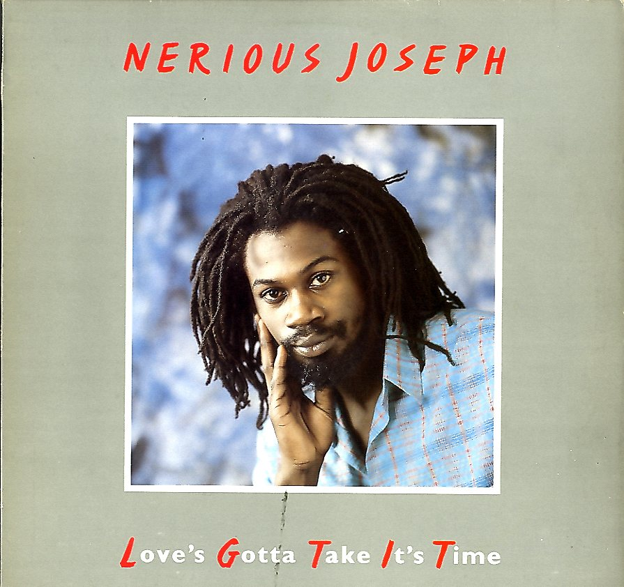 NERIOUS JOSEPH [Love's Gotta Take It's Time]