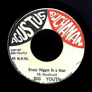 BIG YOUTH [Every Nigger Is A Star]