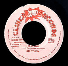 BIG YOUTH [I Pray Thee / Dread Than Dread]