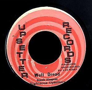 DENNIS ALCAPONE / UPSETTERS (AS RIGHTEOUS UPSETTERS) [Well Dread / Dread A Dread]